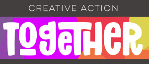Colorful graphic spelling CREATIVE ACTION TOGETHER